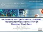Performance and Optimization of LC-MS/MS Platforms for Unbiased Discovery of Biomarker Candidates