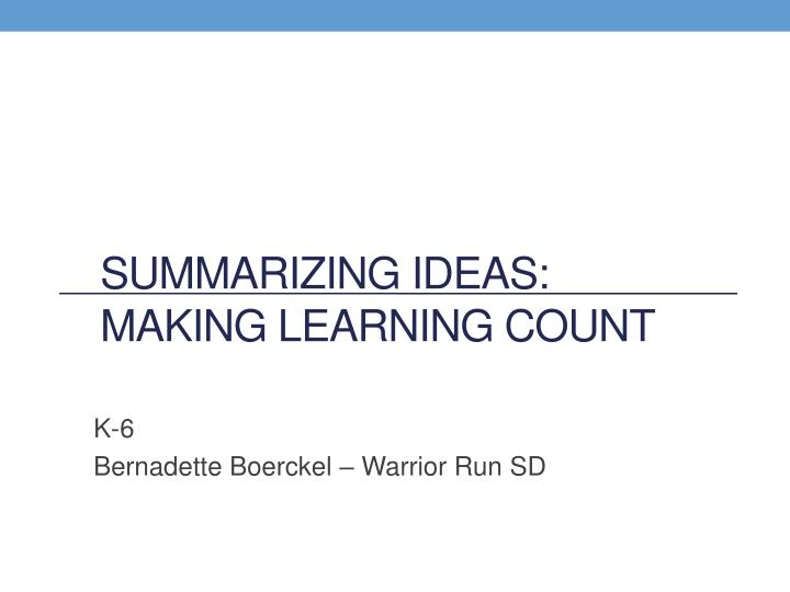 PPT Summarizing Ideas Making Learning Count PowerPoint