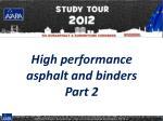 High performance asphalt and binders Part 2