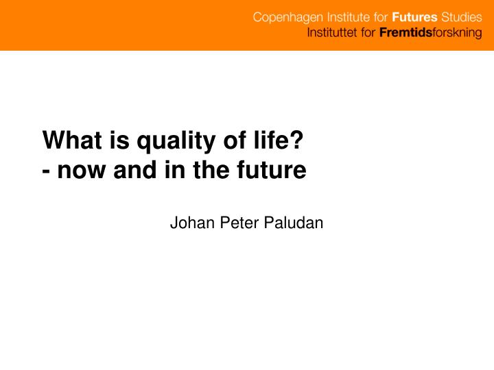 what is quality of life now and in the future n.