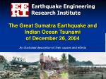 The Great Sumatra Earthquake and Indian Ocean Tsunami of December 26, 2004