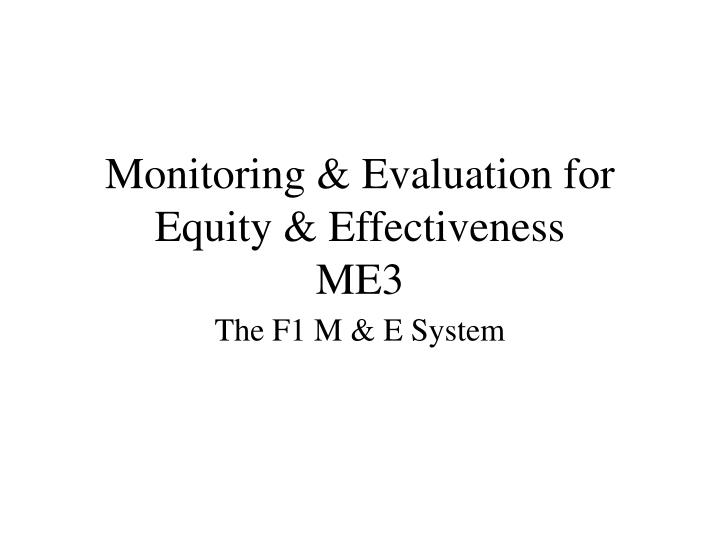 monitoring evaluation for equity effectiveness me3 n.