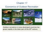 Chapter 17 Economics of Outdoor Recreation