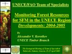 Monitoring Forest Resources for SFM in the UNECE Region Developments: 2004-2005
