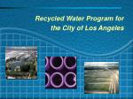 Recycled Water Program for the City of Los Angeles