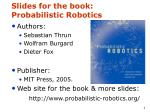 Slides for the book: Probabilistic Robotics