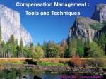 Compensation Management : Tools and Techniques