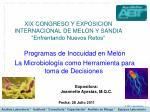 """XIX CONGRESO Y EXPOSICION INTERNACIONAL DE MELON Y SANDIA """"Enfrentando Nuevos Retos"""""""