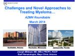 Challenges and Novel Approaches to Treating Myeloma … AZMN Roundtable March 2014