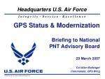 GPS Status & Modernization Briefing to National PNT Advisory Board 29 March 2007