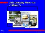 """Safe Drinking Water Act (""""SDWA"""")"""