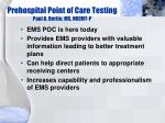 Prehospital Point of Care Testing Paul A. Berlin, MS, NREMT-P