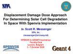 Dr. Scott R. Messenger SFA, Inc. (messenger@nrl.navy.mil)