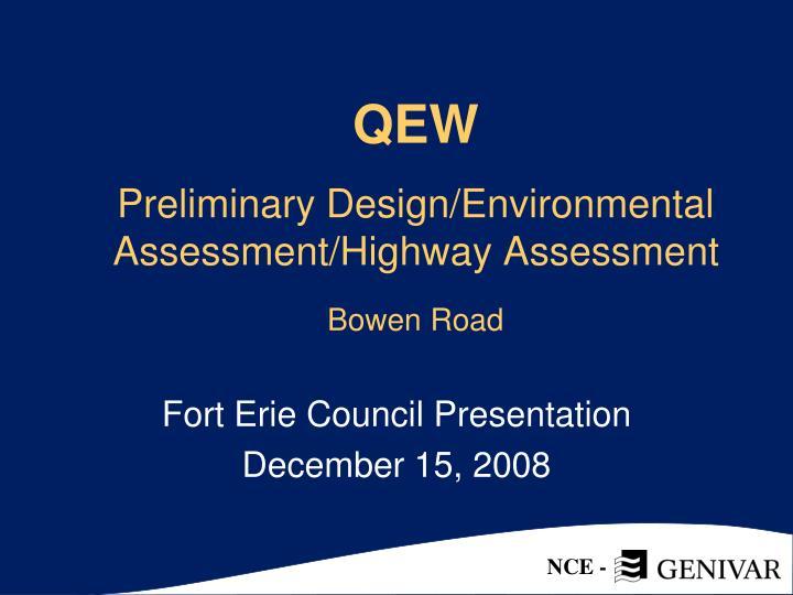qew preliminary design environmental assessment highway assessment bowen road n.