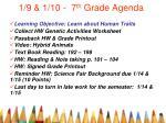 1/9 & 1/10 -  7 th  Grade Agenda