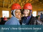 Rotary ' s New Generations Service