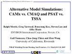 Alternative Model Simulations: CAMx vs. CMAQ and PSAT vs. TSSA