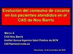 Evolución del consumo de cocaína en los pacientes atendidos en el CAS de Nou Barris Marco A