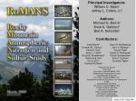 Principal Investigators: William C. Malm 1 Jeffrey L. Collett, Jr. 2 Authors: Michael G. Barna 1