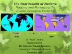 The Real Wealth of Nations:  Mapping and Monetizing the Human Ecological Footprint