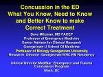 Concussion in the ED What You Know, Need to Know and Better Know to make Correct Treatment