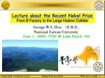 Lecture about the Recent Nobel Prize From B Factory to the Large Hadron Collider