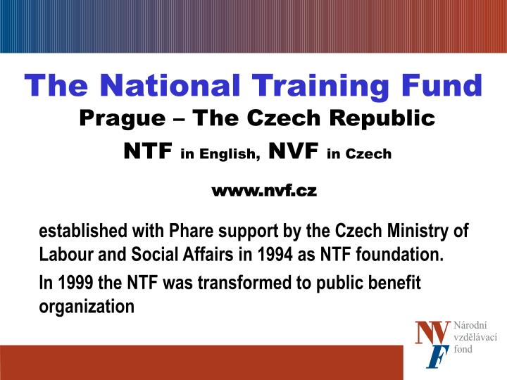 the national training fund prague the czech republic ntf in english nvf in czech n.