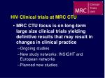 HIV Clinical trials at MRC CTU