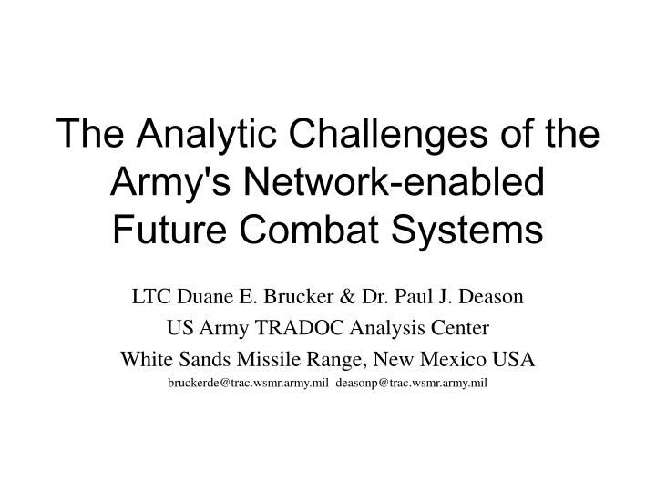 the analytic challenges of the army s network enabled future combat systems n.