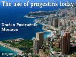 The use of progestins today