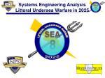Systems Engineering Analysis Littoral Undersea Warfare in 2025