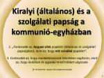 Kiralyi (általános) és a szolgálati papság a kommunió-egyházban