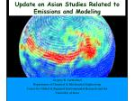Update on Asian Studies Related to Emissions and Modeling
