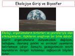 Ekolojiye Giriş ve Biyosfer