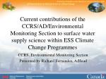 CCRS, Environmental Monitoring Section  Presented by Richard Fernandes, A/Head
