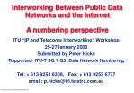 Interworking Between Public Data Networks and the Internet  A numbering perspective