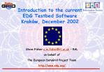 Introduction to the current EDG Testbed Software Krak ó w, December 2002