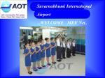 Suvarnabhumi International Airport .. WELCOME MEE Net ..