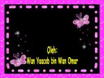 Oleh: Wan Yaacob bin Wan Omar