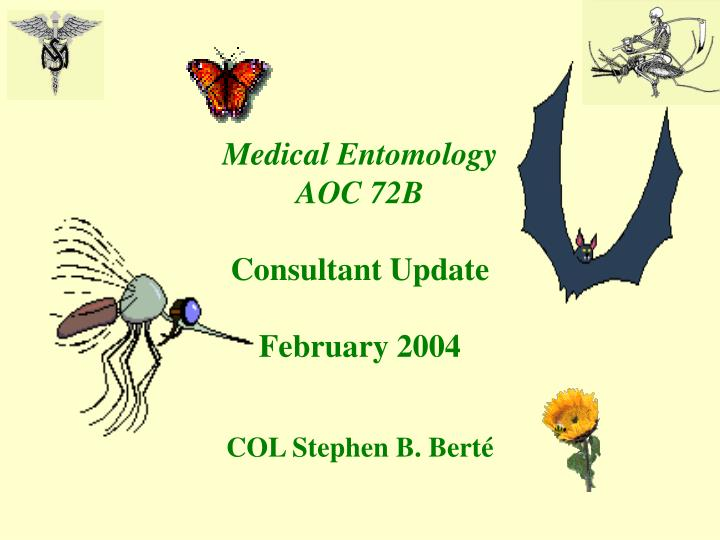 medical entomology aoc 72b consultant update february 2004 n.