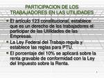 PARTICIPACION DE LOS TRABAJADORES EN LAS UTILIDADES