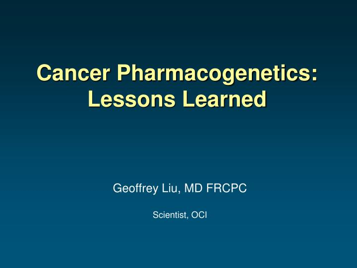 cancer pharmacogenetics lessons learned n.