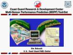 Coast Guard Research & Development Center  Multi-Sensor Performance Prediction (MSPP) Tool-Set