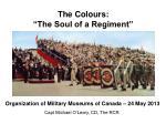 "The Colours: ""The Soul of a Regiment"""