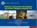 Dr. Pungky P. Wibowo Deputy Director Department of Banking Research and Regulation