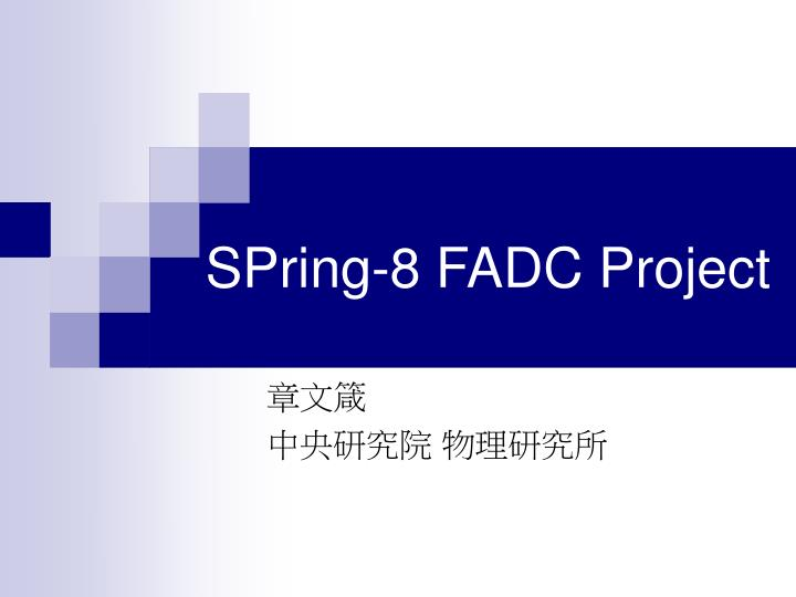 spring 8 fadc project n.