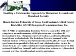 Enabling a Collaborative Approach for Biomedical Research and Homeland Security