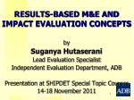 RESULTS-BASED M&E AND IMPACT EVALUATION CONCEPTS