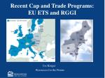 Recent Cap and Trade Programs:  EU ETS and RGGI
