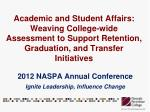 2012 NASPA Annual Conference Ignite Leadership, Influence Change